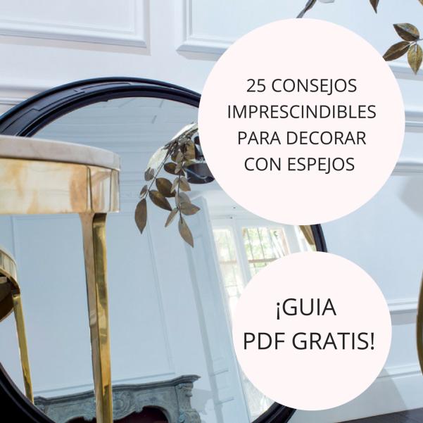 ¡Consigue gratis la Guía: 25 consejos para decorar con espejos!